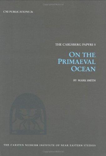 Read Online The Carlsberg Papyri 5: On the Primaeval Ocean (Carlsberg Papyri) PDF
