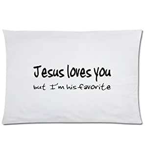 LarryToliver You deserve to have Plush cloth 20 X 30 inch pillowcase Jesus Love You, But I'm His Favorite (2) best pillow cases(one side) by ruishername