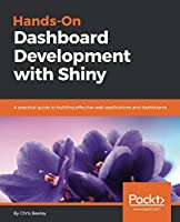 Hands-On Dashboard Development with Shiny Front Cover