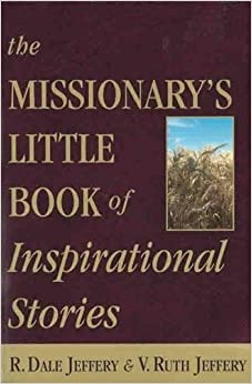 Book The Missionary's Little Book of Inspirational Stories by R. Dale Jeffery, V. Ruth Jeffery (2000)