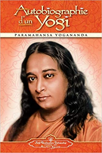 Amazon Fr Autobiographie D Un Yogi Paramahansa Yogananda
