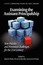 Examining the Assistant Principalship: New Puzzles and Perennial Challenges for the 21st Century (International Research on School Leadership)