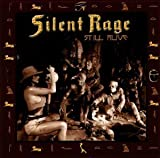 Still Alive by Silent Rage (2002-01-01)
