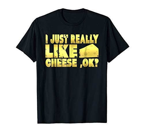 Funny I Just Really Like Cheese Ok? Cheddar Lover T Shirt