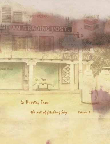 La Puerta, Taos: The Art Of Fetching Sky (Artbook) for sale  Delivered anywhere in USA