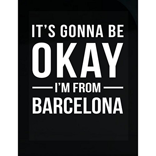 It's Gonna Be Okay I'm From Barcelona City Cool Gift - Sticker