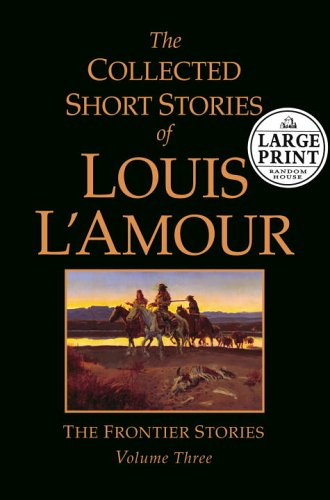 The Collected Short Stories of Louis L'Amour: Volume 3 PDF