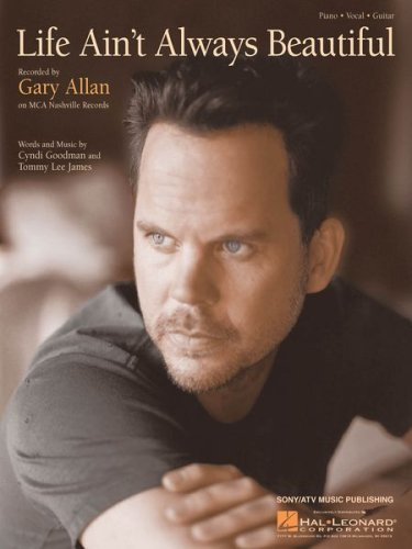 Life Ain't Always Beautiful, Recorded by Gary Allen on MCA Nashville Records ()