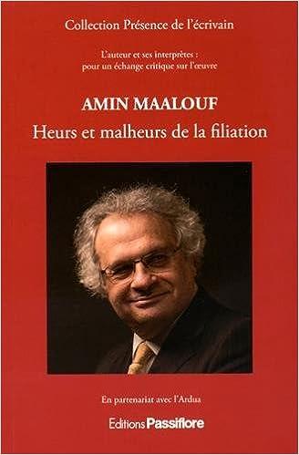 En ligne Amin Maalouf : heurs et malheurs de la filiation pdf