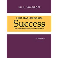 First-Year Law School Success: The Ultimate and Essential Guide for Every 1L (Fourth Edition)