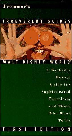 Frommer's Irreverent Guide: Walt Disney World & Orlando