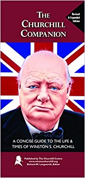 The Churchill Companion: A Concise Guide to the Life & Times of Winston S. Churchill