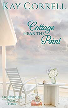Cottage near the Point (Lighthouse Point Book 4) by [Correll, Kay]