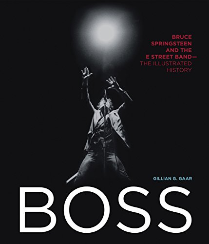 Bruce Springsteen Guitar - Boss: Bruce Springsteen and the E Street Band - The Illustrated History