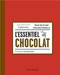 L'essentiel du chocolat par Frederic Bau