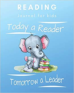 Reading Journal For Kids And Book Lovers Today A Reader