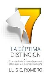 La Séptima Distinción: El Camino hacia la Maestría Personal, el Liderazgo y el Máximo Desempeño (Spanish Edition)