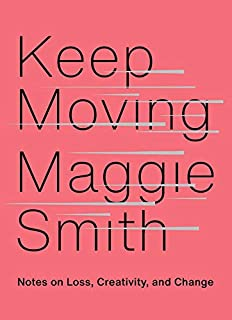 Book Cover: Keep Moving: Notes on Loss, Creativity, and Change