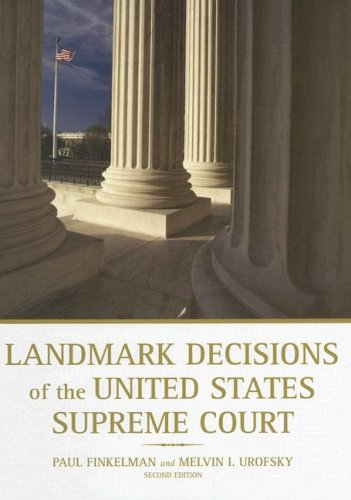 Landmark Decisions of the United States Supreme Court (Landmark Decisions of the Us Supreme Court) (Landmark Decisions Of The United States Supreme Court)