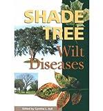 Shade Tree Wilt Diseases, Cynthia L. Ash, 0890542775