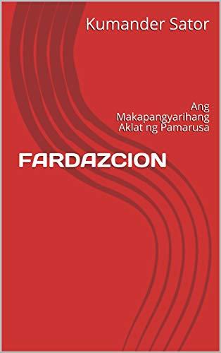 FARDAZCION: Ang Makapangyarihang Aklat ng Pamarusa - Kindle