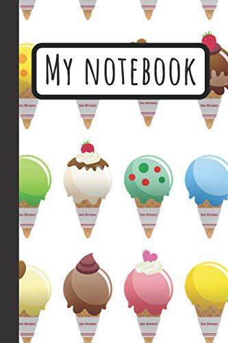 - My Notebook: Ice Cream Cone Notebook / Summer Books For Children / Composition Journal / Bullet Journal