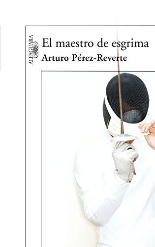 El maestro de esgrima de Arturo Pérez-Reverte