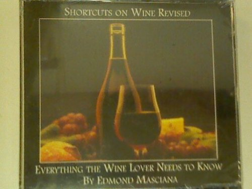 (SHORTCUTS ON WINE REVISED: EVERYTHING THE WINE LOVER NEEDS TO KNOW (3 DISC SET) 2011)
