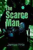 The Scarce Man, James Frie, 0595668275