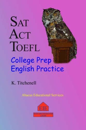SAT ACT TOEFL College Prep English Practice
