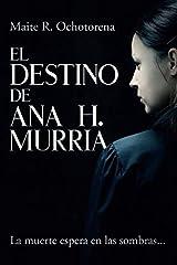 El Destino de Ana H. Murria (Spanish Edition) Paperback