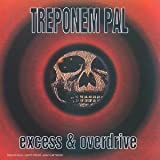 Excess & Overdrive by Treponem Pal (2011-10-18)