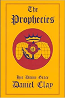 The Prophecies of His Divine Grace Daniel Clay