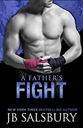 A Father's Fight: Blake and Layla #2 (The Fighting Series Book 5)