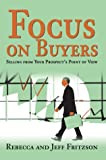 Focus on Buyers, Jeff Fritzson and Rebecca Fritzson, 0595660053