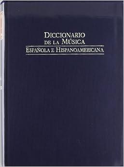 Diccionario de la musica espanola e hispanoamericana / Dictionary of Spanish and Latin American music: Corella - Fattoruso: 4 (Fondos Distribuidos)