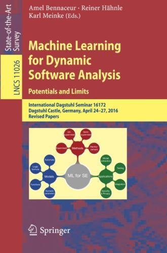 Dynamic Software Analysis: Potentials and Limits: International Dagstuhl Seminar 16172, Dagstuhl Castle, Germany, April 24-27, ... Papers (Lecture Notes in Computer Science) ()
