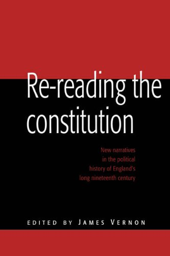 Re-reading the Constitution: New Narratives in the Political History of England's Long Nineteenth Century