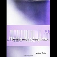 Media Ecologies: Materialist Energies in Art and Technoculture (Leonardo)