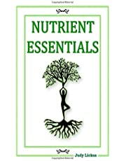 NUTRIENT ESSENTIALS: Polyunsaturated Fats: (Omega 6's + 3's, Omega 6:3 Ratios, Alpha Linolenic Acid, EPA + DHA), SFA, MUFA, from high to low; Amino Acids, Vitamins B; Calories, Carbohydrate, Protein, Fiber, and Fat by the Ounce for the Practical Kitchen