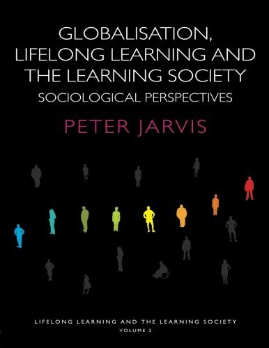 Globalization, Lifelong Learning and the Learning Society: Sociological Perspectives (Volume 2)