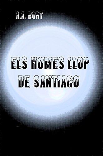 Descargar Libro Els Homes Llop De Santiago A.a. Bort