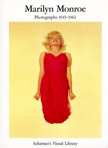 Marilyn Monroe: Photographs 1945-1962 (Schirmer's Visual Library) - Marilyn Monroe Photographs