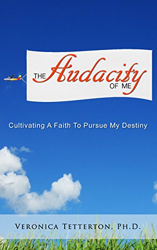 The Audacity of Me: Cultivating a Faith to Pursue My Destiny