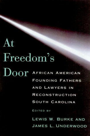 Search : At Freedom's Door: African American Founding Fathers and Lawyers in Reconstruction South Carolina