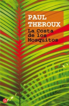 La Costa De Los Mosquitos (Spanish Edition) - Theroux, Paul