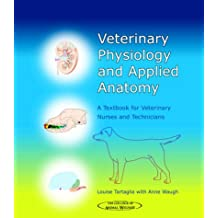Veterinary Physiology and Applied Anatomy: A Textbook for Veterinary Nurses and Technicians