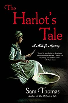 The Harlot's Tale: A Midwife Mystery (The Midwife's Tale Book 2) by [Thomas, Sam]