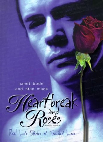 Heartbreak and Roses: Real Life Stories of Troubled Love (Social Studies, Teen Issues)