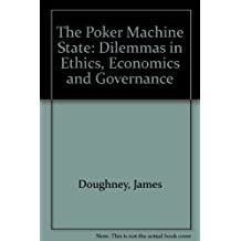 The Poker Machine State: Dilemmas in Ethics, Economics and Governance